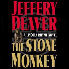 Stone Monkey: A Lincoln Rhyme Novel Audiobook, by Jeffery Deaver