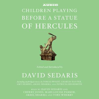 Children Playing Before a Statue of Hercules Audiobook, by David Sedaris