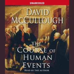 The Course of Human Events Audiobook, by David McCullough