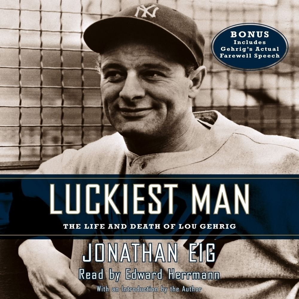 Printable Luckiest Man: The Life and Death of Lou Gehrig Audiobook Cover Art