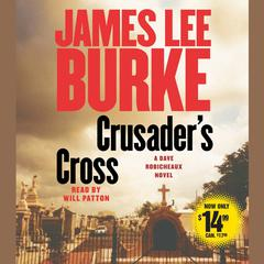 Crusaders Cross: A Dave Robicheaux Novel Audiobook, by James Lee Burke