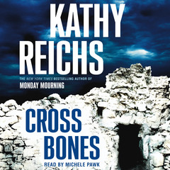 Cross Bones: A Novel Audiobook, by Kathy Reichs