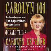 Carolyn 101: Business Lessons from The Apprentices Straight Shooter Audiobook, by Carolyn Kepcher, Stephen Fenichell