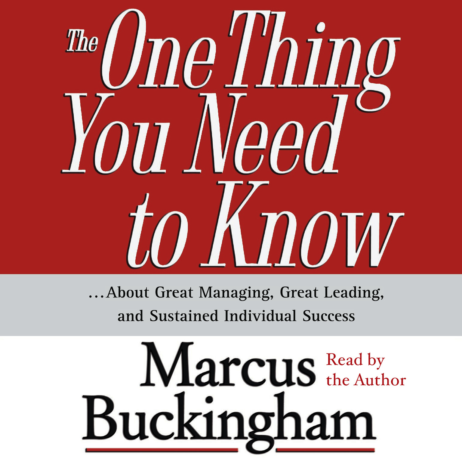 Printable The One Thing You Need To Know: ...About Great Managing, Great Leading, and Sustained Individual Success Audiobook Cover Art