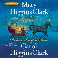 Dashing Through the Snow Audiobook, by Mary Higgins Clark, Carol Higgins Clark
