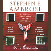 To America: Personal Reflections of an Historian, by Stephen E. Ambrose