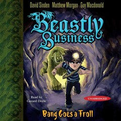 Bang Goes a Troll: An Awfully Beastly Business Audiobook, by David Sinden, Matthew Morgan, Guy Macdonald