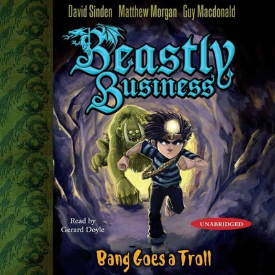Bang Goes a Troll: An Awfully Beastly Business Audiobook, by David Sinden