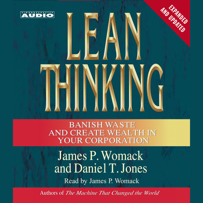 Lean Thinking: Banish Waste and Create Wealth in Your Corporation, 2nd Ed Audiobook, by James P. Womack