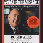 You Are the Message, by Roger Ailes