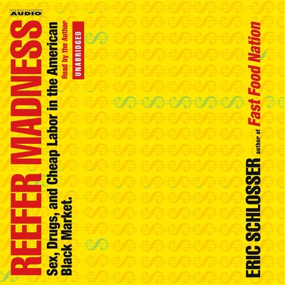 Reefer Madness: And Other Tales from the American Underground Audiobook, by Eric Schlosser
