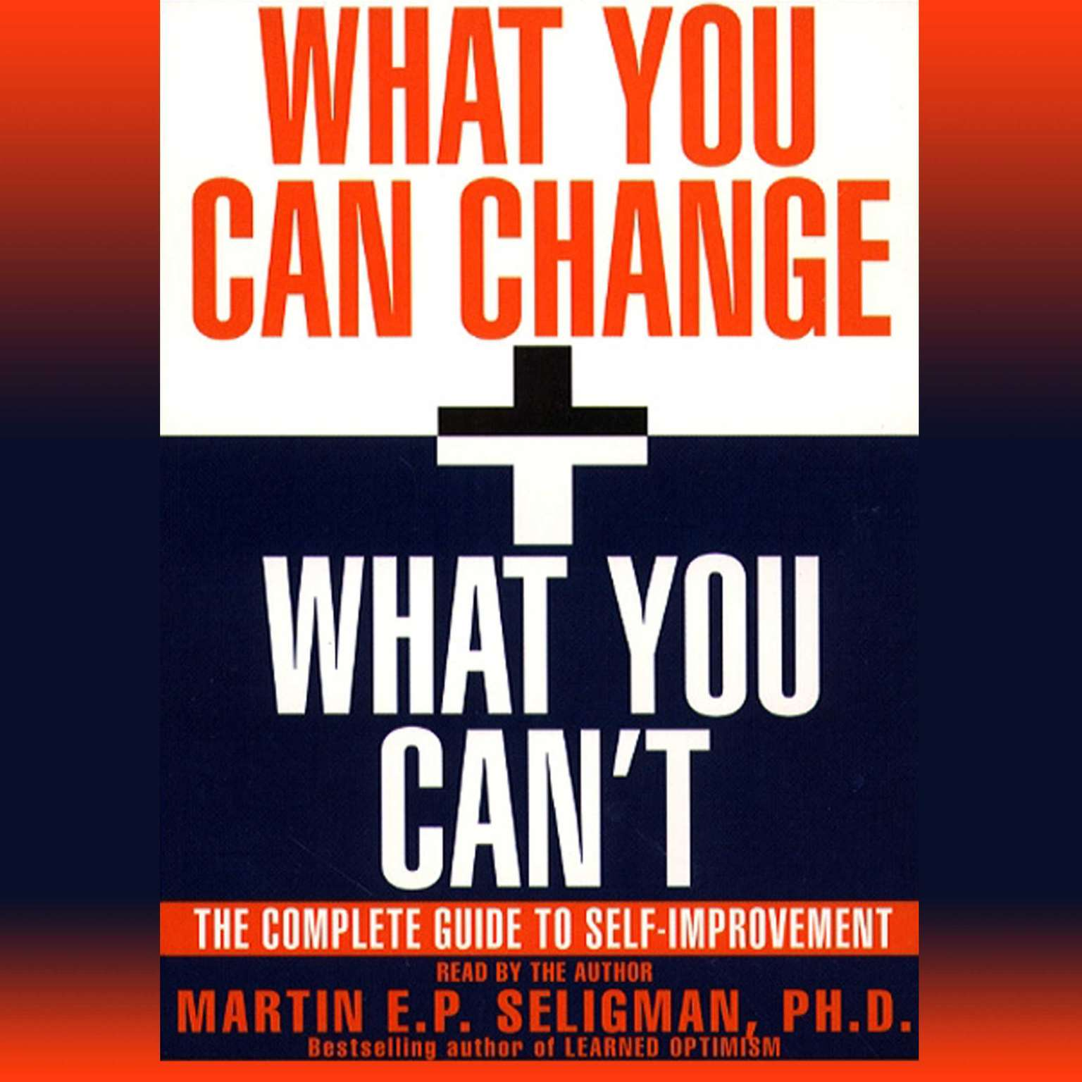 Printable What You Can Change and What You Can't: The Complete Guide to Successful Self-Improvement Audiobook Cover Art