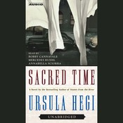 Sacred Time: A Novel, by Ursula Hegi