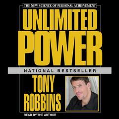 Unlimited Power: The New Science of Personal Achievement Audiobook, by Tony Robbins
