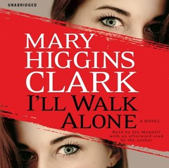Ill Walk Alone: A Novel Audiobook, by Mary Higgins Clark