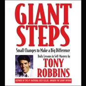 Giant Steps: Small Changes to Make a Big Difference: Daily Lessons in Self-Mastery, by Anthony Robbins