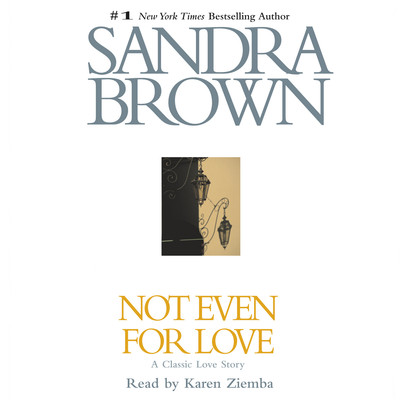 Not Even for Love Audiobook, by Sandra Brown