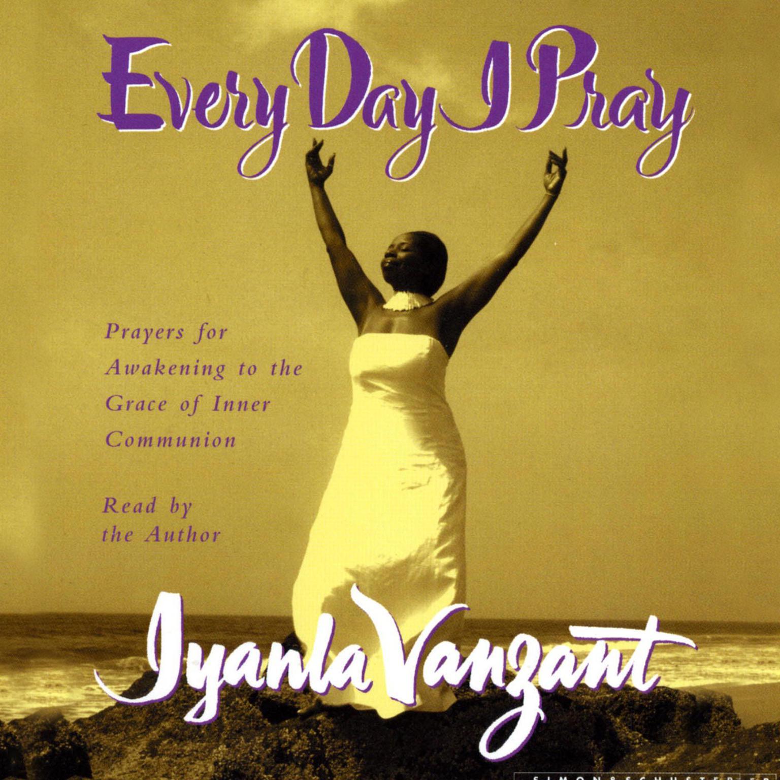 Printable Every Day I Pray: Prayers for Awakening to the Grace of Inner Communion Audiobook Cover Art