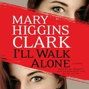 I'll Walk Alone: A Novel, by Mary Higgins Clark