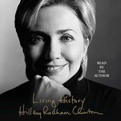 Living History Audiobook, by Hillary Rodham Clinton