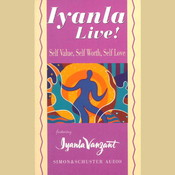 Iyanla Live! Self-Value, Self-Worth, Self-Love, by Iyanla Vanzant