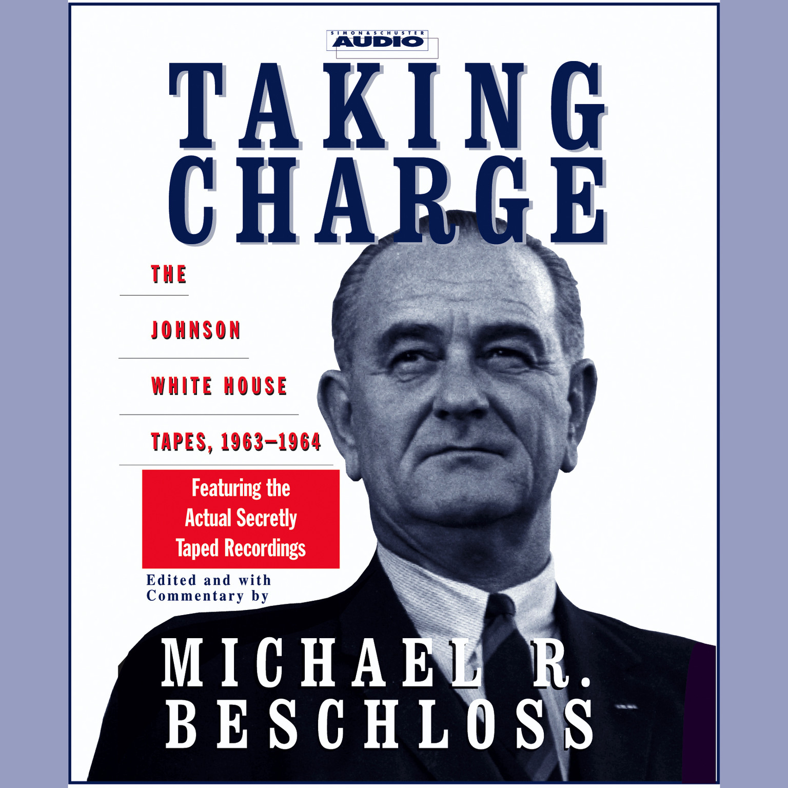 Printable Taking Charge: The Johnson White House Tapes 1963–1964 Audiobook Cover Art