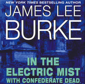 In the Electric Mist with Confederate Dead, by James Lee Burke