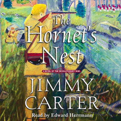 The Hornet's Nest: A Novel of the Revolutionary War Audiobook, by Jimmy Carter