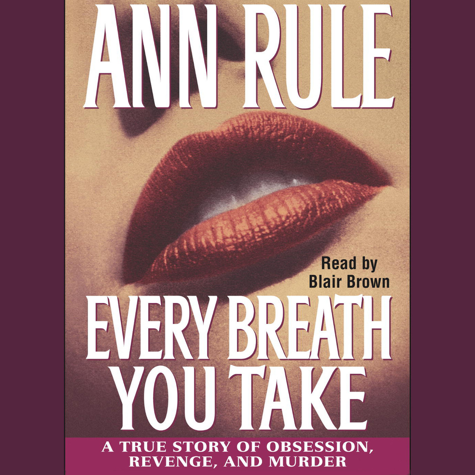 Printable Every Breath You Take: A True Story of Obsession, Revenge, and Murder Audiobook Cover Art