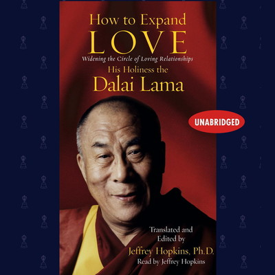 How to Expand Love: Widening the Circle of Loving Relationships Audiobook, by The Dalai Lama