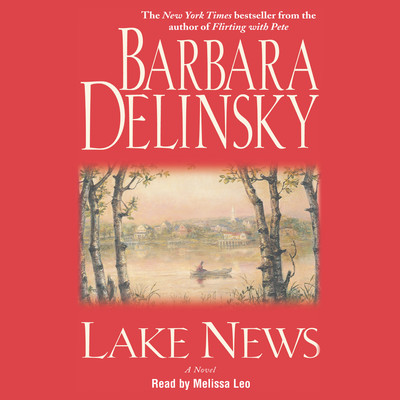 Lake News Audiobook, by Barbara Delinsky