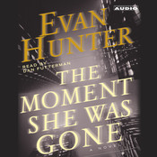 The Moment She Was Gone Audiobook, by Evan Hunter