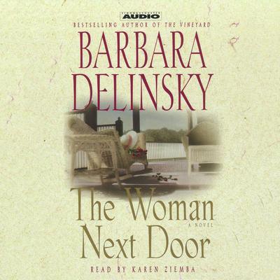 The Woman Next Door: A Novel Audiobook, by Barbara Delinsky
