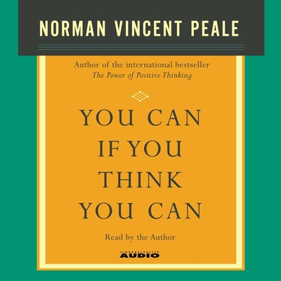 You Can If You Think You Can (Abridged) Audiobook, by Norman Vincent Peale
