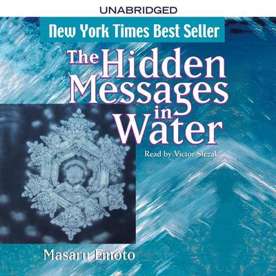 The Hidden Messages in Water Audiobook, by Masaru Emoto