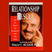 Relationship Rescue: A Seven Step Strategy For Reconnecting With Your Partner, by Phil McGraw