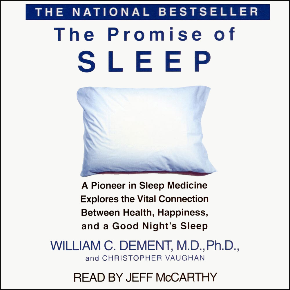 Printable The Promise of Sleep: A Pioneer in Sleep Medicine Explores the Vital Connection between Health, Happiness, and a Good Night's Sleep Audiobook Cover Art