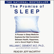 The Promise of Sleep: A Pioneer in Sleep Medicine Explores the Vital Connection between Health, Happiness, and a Good Nights Sleep, by Christopher Vaughan, William C. Dement