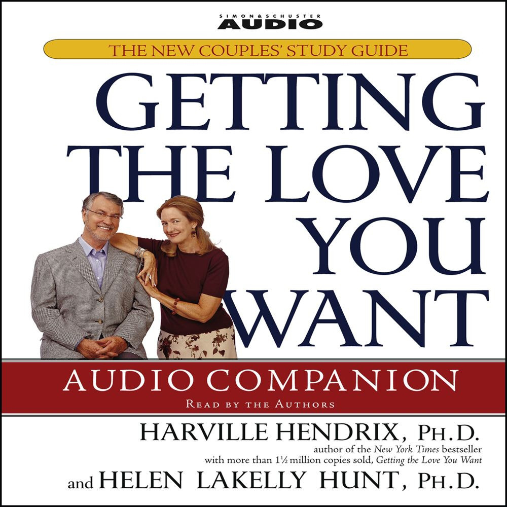 Printable Getting the Love You Want Audio Companion: The New Couples' Study Guide Audiobook Cover Art
