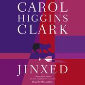 Jinxed, by Carol Higgins Clark