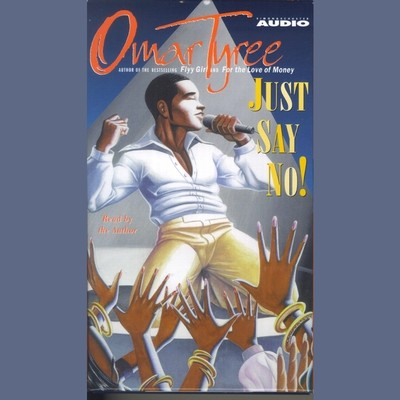 Just Say No! (Abridged): A Novel Audiobook, by Omar Tyree