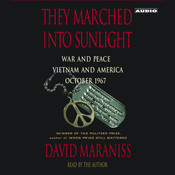 They Marched Into Sunlight: War and Peace Vietnam and America October 1967 Audiobook, by David Maraniss