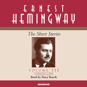 The Short Stories, Vol. 3 Audiobook, by Ernest Hemingway