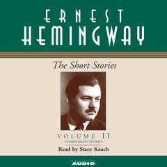 The Short Stories, Vol. 2 Audiobook, by Ernest Hemingway