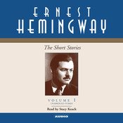 The Short Stories, Vol. 1: Volume I, by Ernest Hemingway