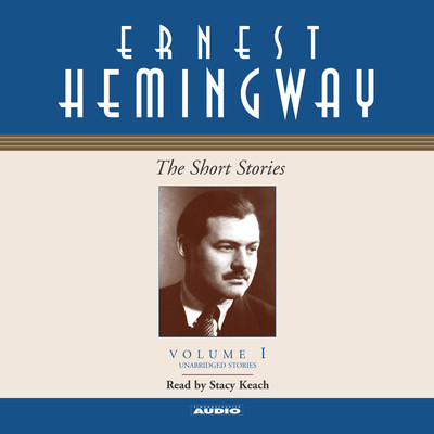 The Short Stories, Vol. 1: Volume I Audiobook, by Ernest Hemingway