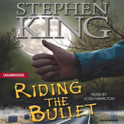 Riding the Bullet Audiobook, by Stephen King