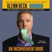 An Inconvenient Book: Real Solutions to the Worlds Biggest Problems Audiobook, by Glenn Beck
