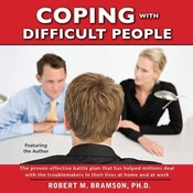 Coping With Difficult People: In Business and in Life Audiobook, by Robert Bramson