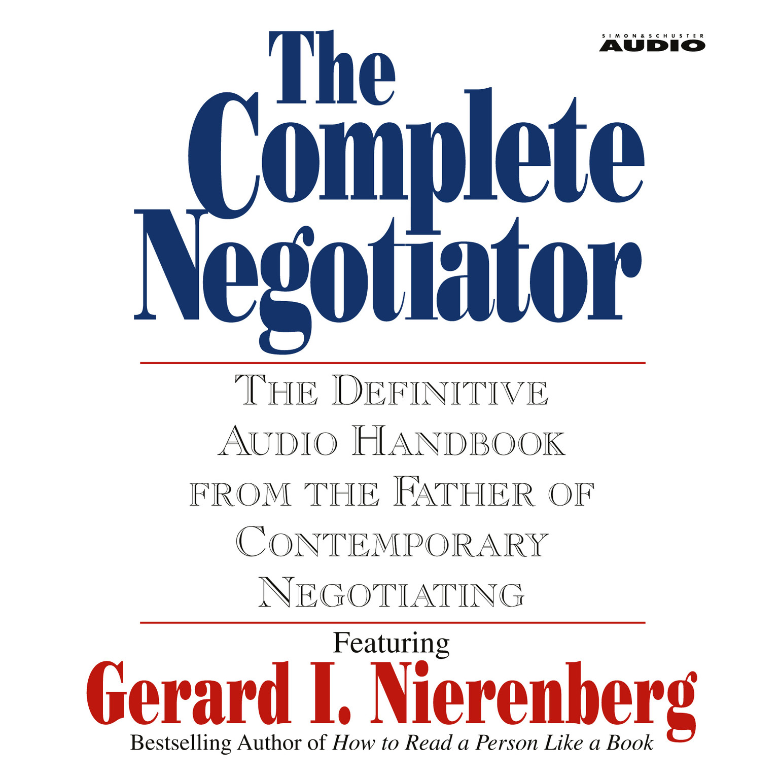 Printable The Complete Negotiator: The Definitive Audio Handbook from the Father of Contemporary Negotiating Audiobook Cover Art